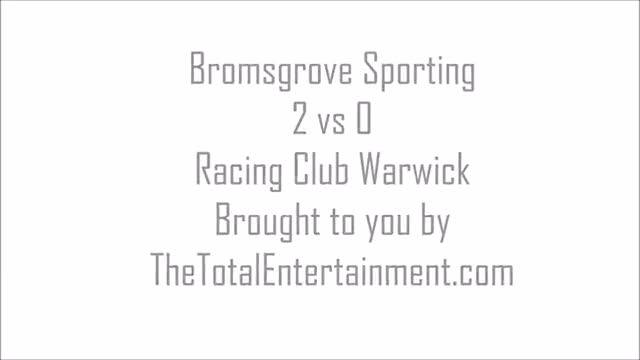 Bromsgrove Sporting 2 vs 0 Racing Club Warwick 2013